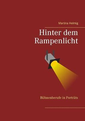 Hinter dem Rampenlicht: Buhnenberufe in Portrats (Paperback)