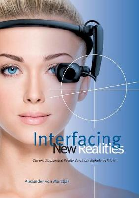 Interfacing New Realities (Paperback)