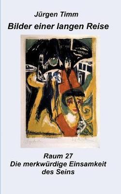 Raum 27 Die Merkw rdige Einsamkeit Des Seins (Paperback)
