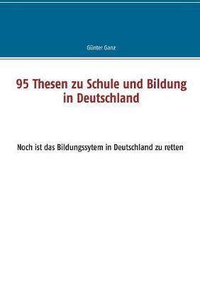 95 Thesen Zu Schule Und Bildung in Deutschland (Paperback)