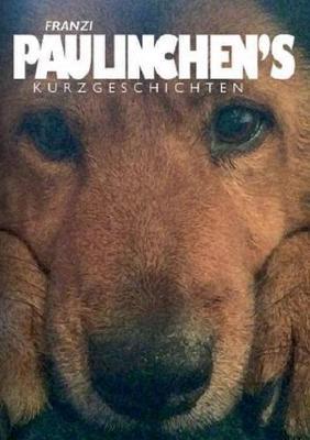 Paulinchen's Kurzgeschichten (Paperback)