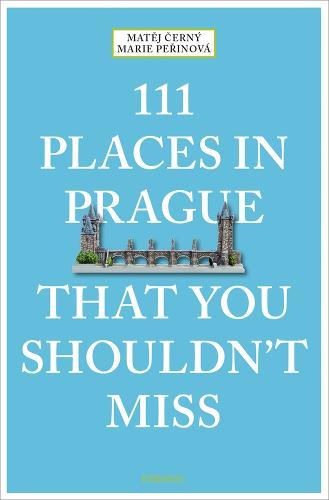 111 Places in Prague That You Shouldn't Miss - 111 Places/Shops (Paperback)