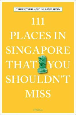 111 Places in Singapore That You Shouldn't Miss (Paperback)