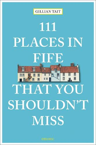 111 Places in Fife That You Shouldn't Miss - 111 Places/Shops (Paperback)