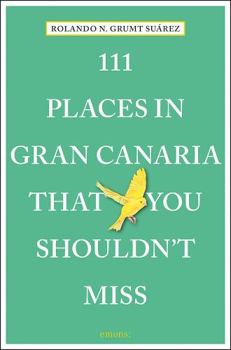 111 Places in Gran Canaria That You Shouldn't Miss - 111 Places/Shops (Paperback)