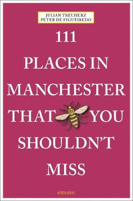 111 Places in Manchester That You Shouldn't Miss - 111 Places/Shops (Paperback)