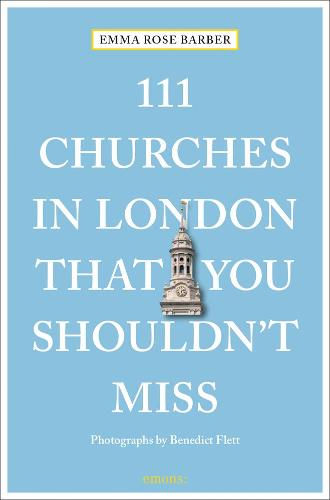 111 Churches in London That You Shouldn't Miss - 111 Places/Shops (Paperback)