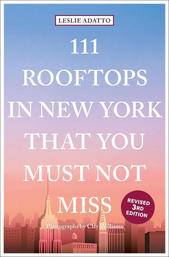 111 Rooftops in New York That You Must Not Miss - 111 Places/Shops (Paperback)