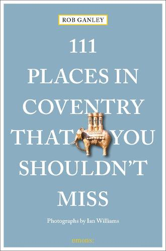 111 Places in Coventry That You Shouldn't Miss - 111 Places/Shops (Paperback)