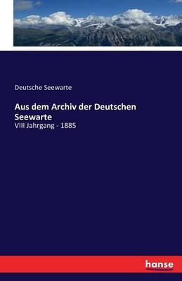 Aus Dem Archiv Der Deutschen Seewarte (Paperback)