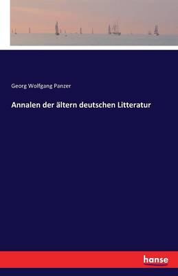 Annalen Der Altern Deutschen Litteratur (Paperback)