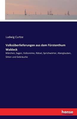 Volks berlieferungen Aus Dem F rstenthum Waldeck (Paperback)