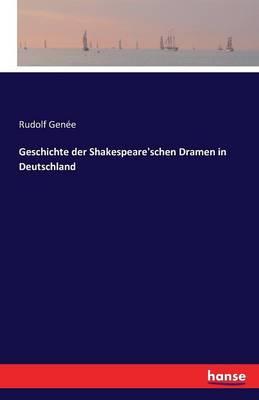 Geschichte Der Shakespeare'schen Dramen in Deutschland (Paperback)