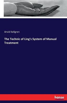 Technic of Ling's System of Manual Treatment (Paperback)