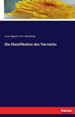 Die Klassifikation Des Tierreichs (Paperback)