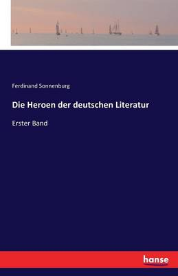 Die Heroen Der Deutschen Literatur (Paperback)