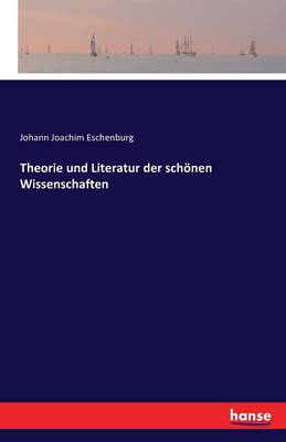Theorie Und Literatur Der Sch nen Wissenschaften (Paperback)