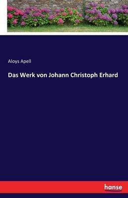 Das Werk Von Johann Christoph Erhard (Paperback)