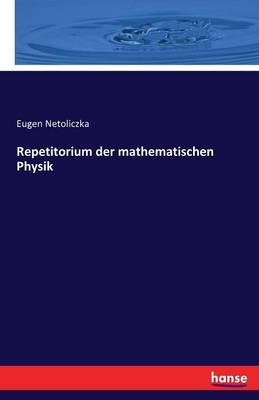 Repetitorium Der Mathematischen Physik (Paperback)
