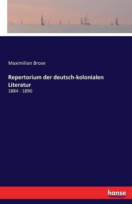 Repertorium Der Deutsch-Kolonialen Literatur (Paperback)