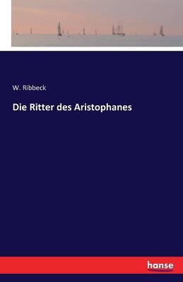 Die Ritter Des Aristophanes (Paperback)