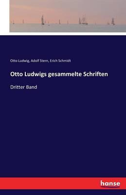 Otto Ludwigs Gesammelte Schriften (Paperback)