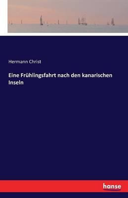 Eine Fr hlingsfahrt Nach Den Kanarischen Inseln (Paperback)