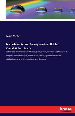 Manuale Cantorum: Auszug Aus Den Offziellen Choralb chern Rom's (Paperback)