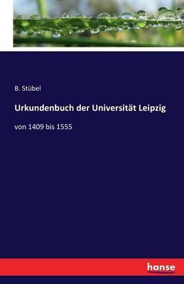Urkundenbuch Der Universitat Leipzig (Paperback)