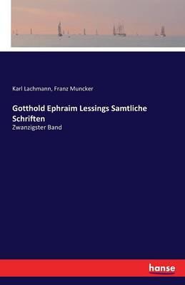 Gotthold Ephraim Lessings Samtliche Schriften (Paperback)
