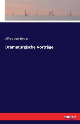 Dramaturgische Vortr ge (Paperback)