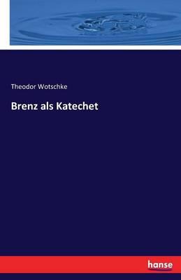 Brenz ALS Katechet (Paperback)