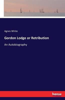 Gordon Lodge or Retribution (Paperback)