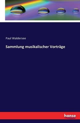 Sammlung Musikalischer Vortrage (Paperback)