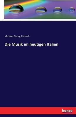 Die Musik Im Heutigen Italien (Paperback)