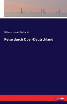 Reise Durch Ober-Deutschland (Paperback)
