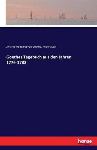 Goethes Tagebuch Aus Den Jahren 1776-1782 (Paperback)