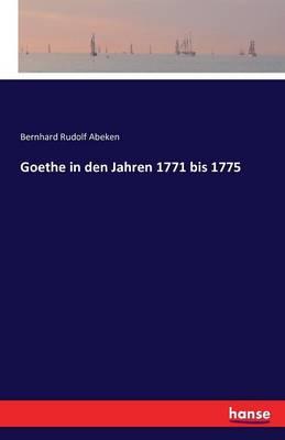 Goethe in Den Jahren 1771 Bis 1775 (Paperback)