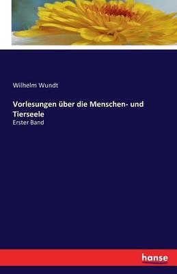 Vorlesungen Uber Die Menschen- Und Tierseele (Paperback)