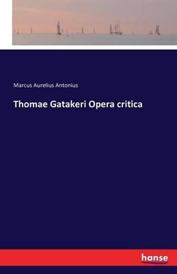 Thomae Gatakeri Opera Critica (Paperback)