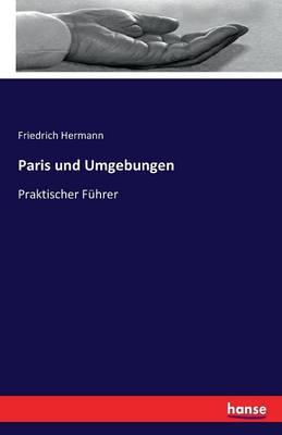 Paris Und Umgebungen (Paperback)