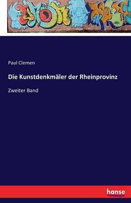 Die Kunstdenkm ler Der Rheinprovinz (Paperback)