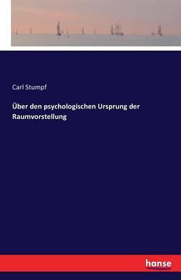 ber Den Psychologischen Ursprung Der Raumvorstellung (Paperback)