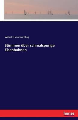 Stimmen ber Schmalspurige Eisenbahnen (Paperback)