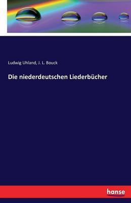 Die Niederdeutschen Liederb cher (Paperback)