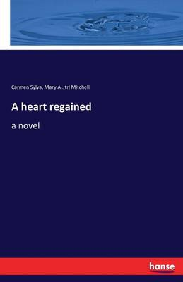 A Heart Regained (Paperback)