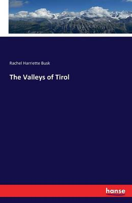 The Valleys of Tirol (Paperback)