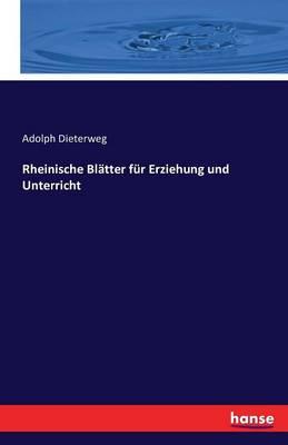 Rheinische Blatter Fur Erziehung Und Unterricht (Paperback)