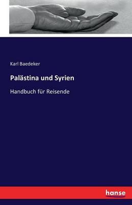 Pal stina Und Syrien (Paperback)