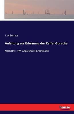 Anleitung Zur Erlernung Der Kaffer-Sprache (Paperback)